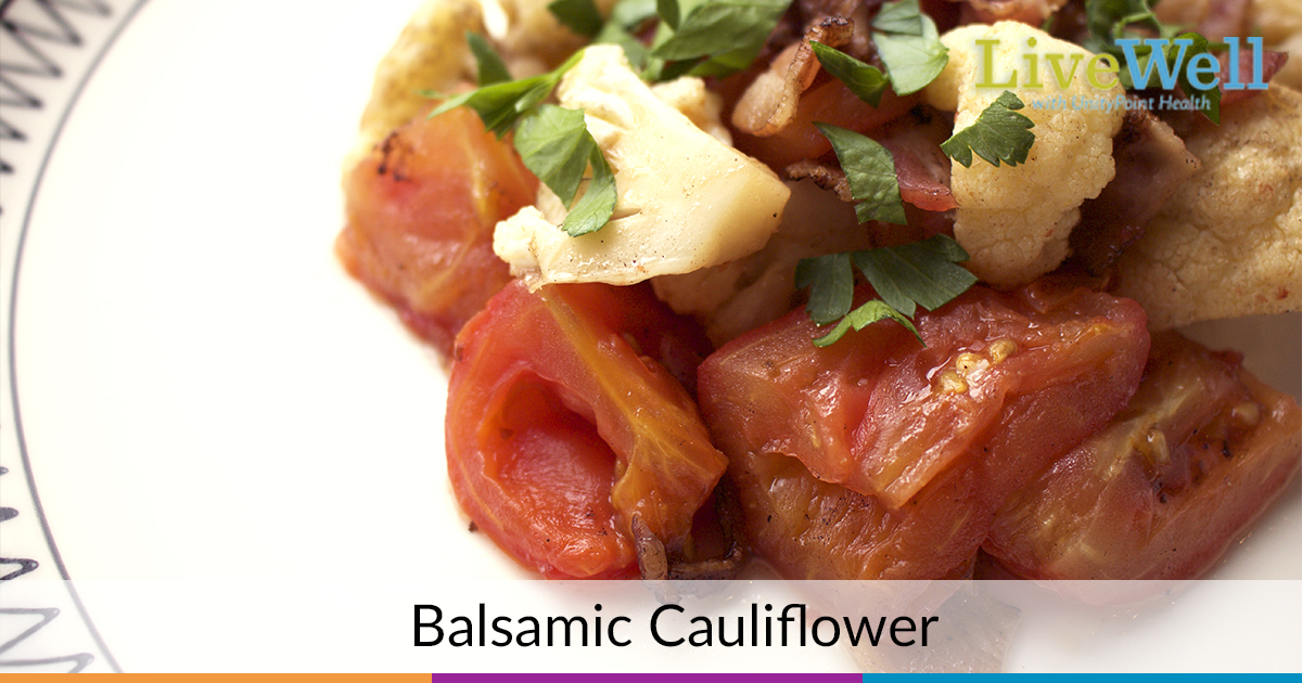 Balsamic Cauliflower Recipe from UnityPoint Clinic