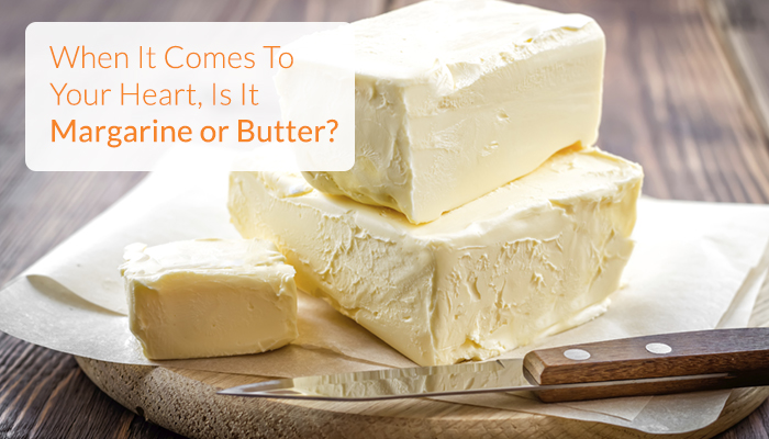 Is Margarine Or Butter Better For Your Heart